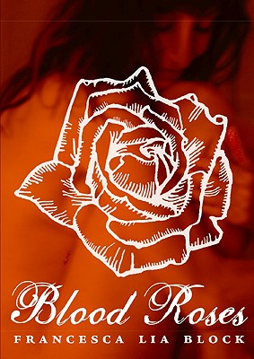 Blood Roses - Block, Francesca Lia