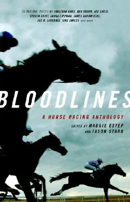 Bloodlines: A Horse Racing Anthology - Estep, Maggie (Editor)