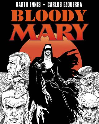 Bloody Mary - Ennis, Garth, and Ezquerra, Carlos (Artist)