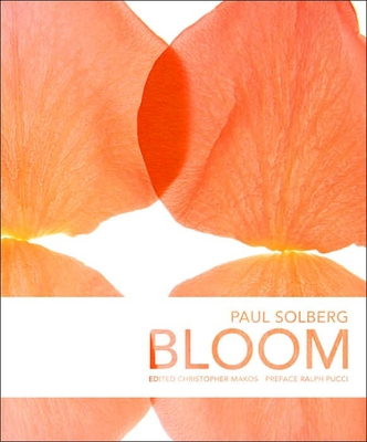 Bloom - Makos, Christopher (Editor), and Solberg, Paul (Photographer), and Pucci, Ralph (Preface by)