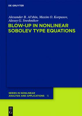 Blow-Up in Nonlinear Sobolev Type Equations - Al'shin, Alexander B