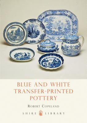 Blue and White Transfer-Printed Pottery - Copeland, Robert