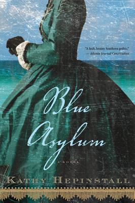 Blue Asylum - Hepinstall, Kathy