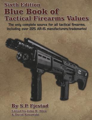 Blue Book of Tactical Firearms - Fjestad, S P