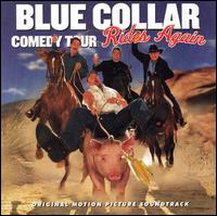 Blue Collar Comedy Tour Rides Again - Jeff Foxworthy/Bill Engvall/Ron White/Larry the Cable Guy