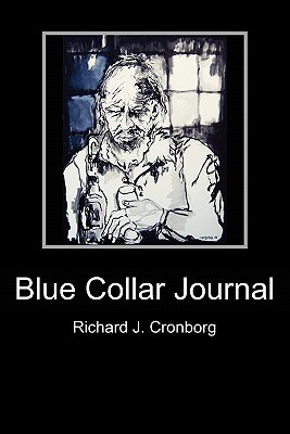 Blue Collar Journal - Cronborg, Richard J