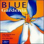 Blue Gardenia: Latin American Music of Hal Isbitz