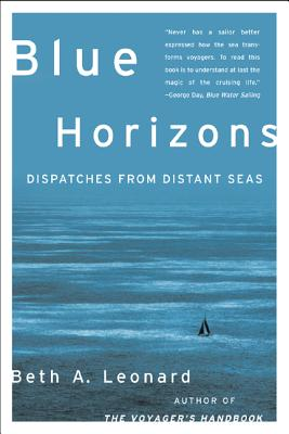 Blue Horizons: Dispatches from Distant Seas - Leonard, Beth A