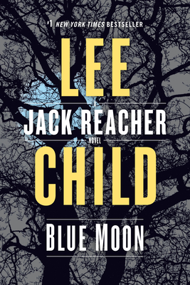 Blue Moon: A Jack Reacher Novel - Child, Lee