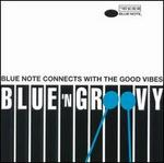 Blue 'N' Groovy, Vol. 1: Blue Note Connects with the Good Vibes