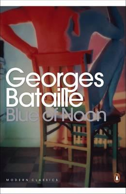Blue of Noon - Bataille, Georges, and Mathews, Harry (Translated by)