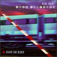 Blue Trane: John Coltrane Plays the Blues - John Coltrane