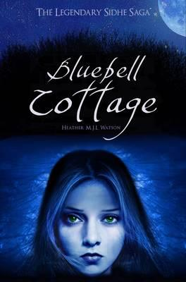 Bluebell Cottage - Watson, Heather M. J. L.
