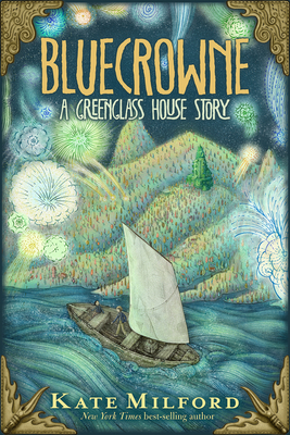 Bluecrowne: A Greenglass House Story - Milford, Kate