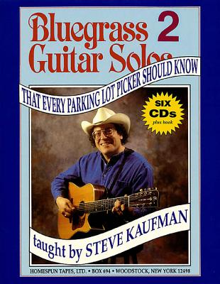 Bluegrass Guitar Solos Every Parking Lot Picker Should Know - Kaufman, Steve