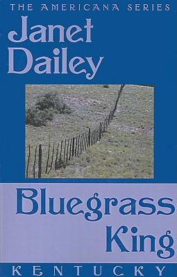 Bluegrass King - Dailey, Janet