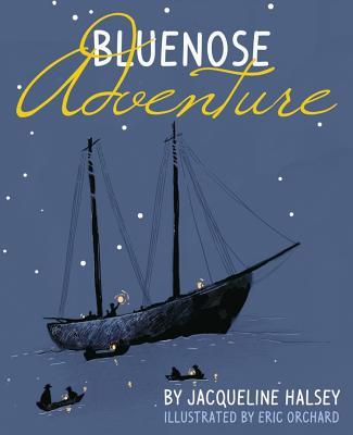 Bluenose Adventure - Halsey, Jacqueline