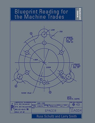 Blueprint Reading for the Machine Trades - Schultz, Russ, and Smith, Larry