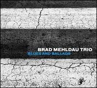 Blues and Ballads - Brad Mehldau