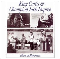 Blues at Montreux - King Curtis & Champion Jack Dupree