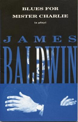 Blues for Mister Charlie: A Play - Baldwin, James A