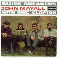 Bluesbreakers with Eric Clapton [Remastered] - John Mayall's Bluesbreakers