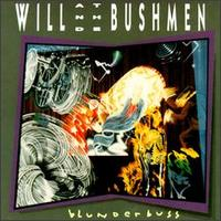 Blunderbuss - Will & the Bushmen