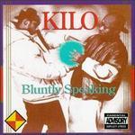 Bluntly Speaking - Kilo