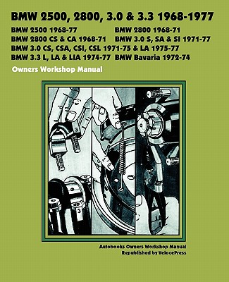 BMW 2500, 2800, 3.0, 3.3 & Bavaria 1968-1977 Owners Workshop Manual - Autobooks Team of Writers and Illustrators (Creator), and Brooklands Books (Producer), and Velocepress (Producer)