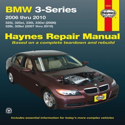 BMW 3-Series Automotive Repair Manual: 2006-2010 - Editors of Haynes Manuals