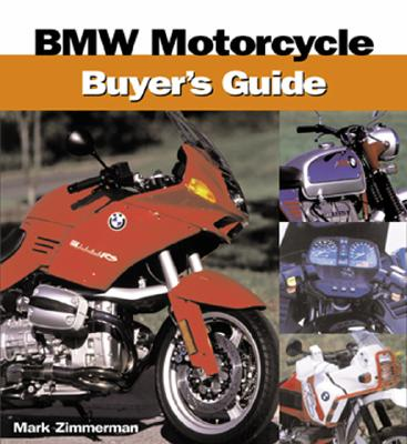 BMW Motorcycle Buyer's Guide - Zimmerman, Mark, Dr., M.D., and Nelson, Brian J