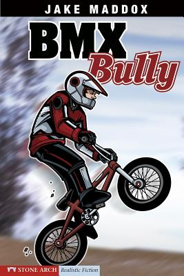BMX Bully - Maddox, Jake, and Kreie, Chris, and Suen, Anastasia (Designer), and Evenson, Mary (Consultant editor)