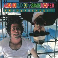 Bo-Day-Shus!!! - Mojo Nixon & Skid Roper