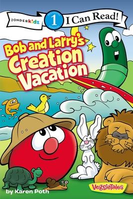 Bob and Larry's Creation Vacation - Poth, Karen