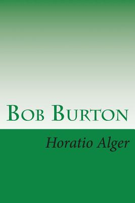 Bob Burton: The Young Ranchman of Missouri - Alger, Horatio, Jr.