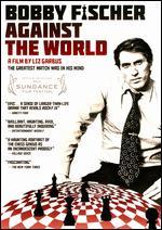 Bobby Fischer Against the World - Liz Garbus