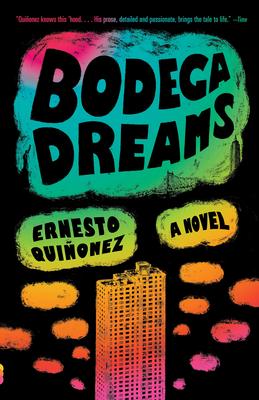 Bodega Dreams - Quinonez, Ernesto