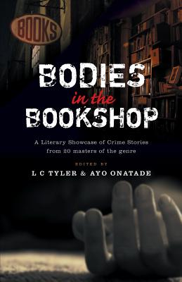 Bodies in the Bookshop - Tyler, Len (Editor), and Onatade, Ayo (Editor)