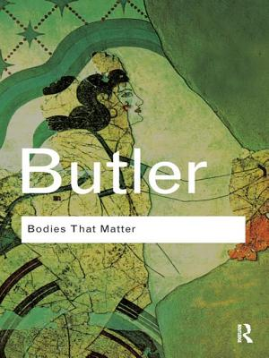 Bodies That Matter: On the Discursive Limits of Sex - Butler, Judith