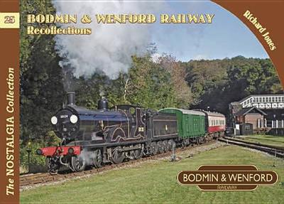 Bodmin & Wenford Railway Recollections - Jones, Richard