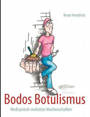 Bodos Botulismus - Hendricks, Beate
