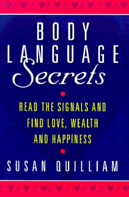 Body Language Secrets - Quillia, and Quilliam, Susan