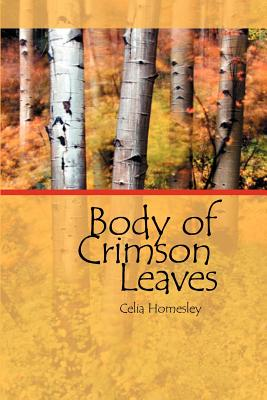 Body of Crimson Leaves - Homesley, Celia