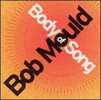 Body of Song - Bob Mould