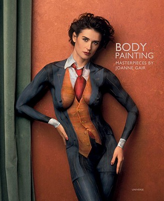 Body Painting: Masterpieces by Joanne Gair - Gair, Joanne, and Klum, Heidi (Foreword by)