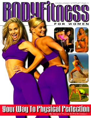 BodyFitness for Women: Your Way to Physical Perfection - Thorne, Gerard, and Embleton, Phil, and Kennedy, Robert (Foreword by)