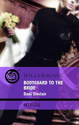 Bodyguard to the Bride - Sinclair, Dani