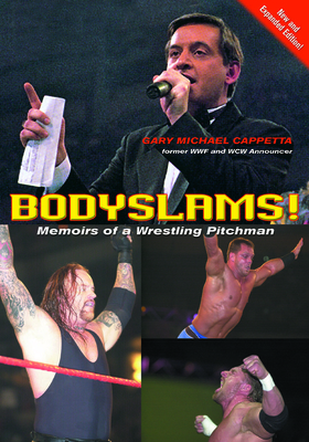 Bodyslams!: Memoirs of a Wrestling Pitchman - Cappetta, Gary Michael