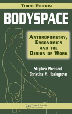 Bodyspace: Anthropometry, Ergonomics and the Design of Work - Haslegrave, Christine M