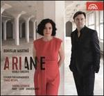 Bohuslav Martinu: Ariane; Double Concerto